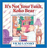 It's Not Your Fault, Koko Bear: A Read-Together Book for Parents & Young Children During Divorce