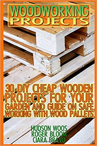 Woodworking Projects 30 Diy Cheap Wooden Projects For Your Garden And Guide On Safe Working With Wood Pallets Household Hacks Diy Projects Diy Crafts Wood Pallet Projects Woodworking Wood Woos Hudson Bravo