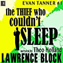 The Thief Who Couldn't Sleep Audiobook by Lawrence Block Narrated by Theo Holland
