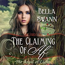 The Claiming of Af, the Angel of Light: Angels of the Light, Book 1 Audiobook by Bella Swann Narrated by Joe Formichella