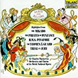 Gilbert & Sullivan: Highlights from The Mikado, The Pirates of Penzance, H.M.S. Pinafore, The Yeomen of the Guard, Trial by Jury