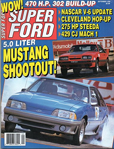 Super Ford Magazine September 1990 5.0 LITER MUSTANG SHOOTOUT: STORMIN NORMAN STORMS INTO OUR SHOWDOWN FOR LATE-MODEL - Houston Tom Ford