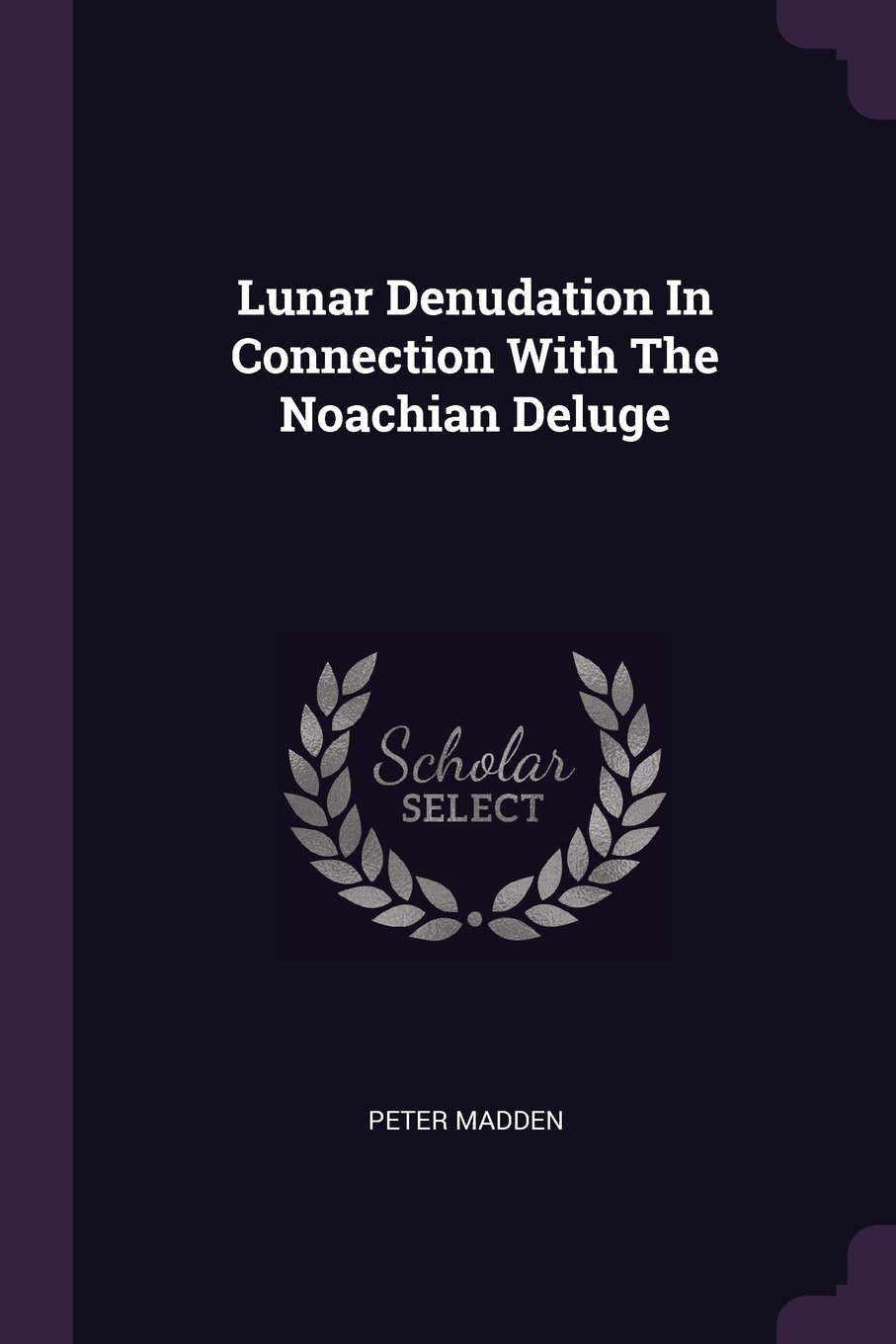 Download Lunar Denudation In Connection With The Noachian Deluge PDF