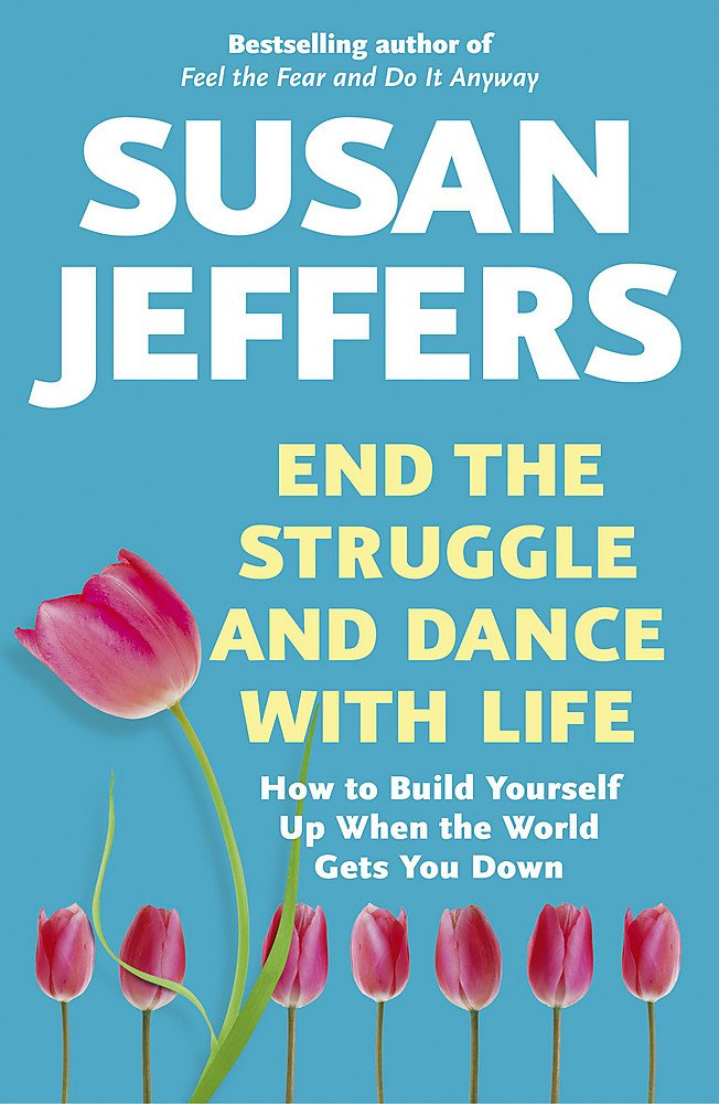 End the Struggle and Dance With Life: Amazon.co.uk: Jeffers, Susan ...