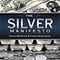 The Silver Manifesto Audiobook by David Morgan, Christopher Marchese Narrated by Ryan Brooks