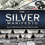 The Silver Manifesto | David Morgan,Christopher Marchese