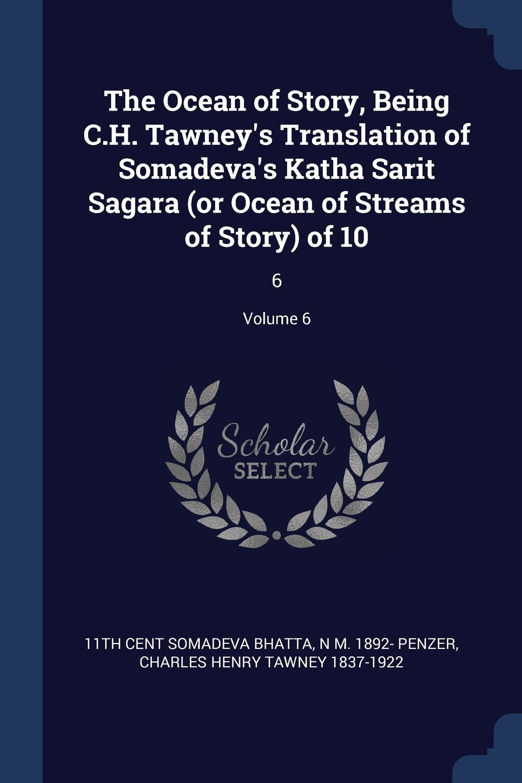 Read Online The Ocean of Story, Being C.H. Tawney's Translation of Somadeva's Katha Sarit Sagara (or Ocean of Streams of Story) of 10: 6; Volume 6 pdf epub
