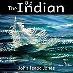 The Old Indian | John Isaac Jones