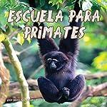 Escuela para Primates [School for Primates] | Jennifer Keats Curtis