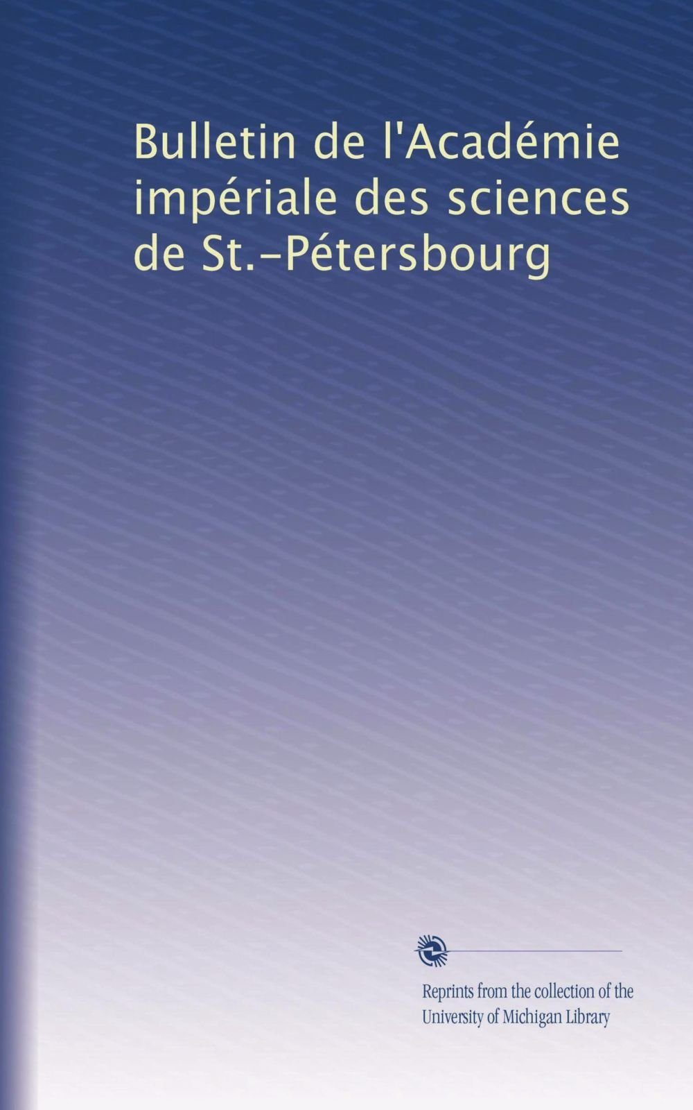 Download Bulletin de l'Académie impériale des sciences de St.-Pétersbourg (Volume 20) (French Edition) pdf