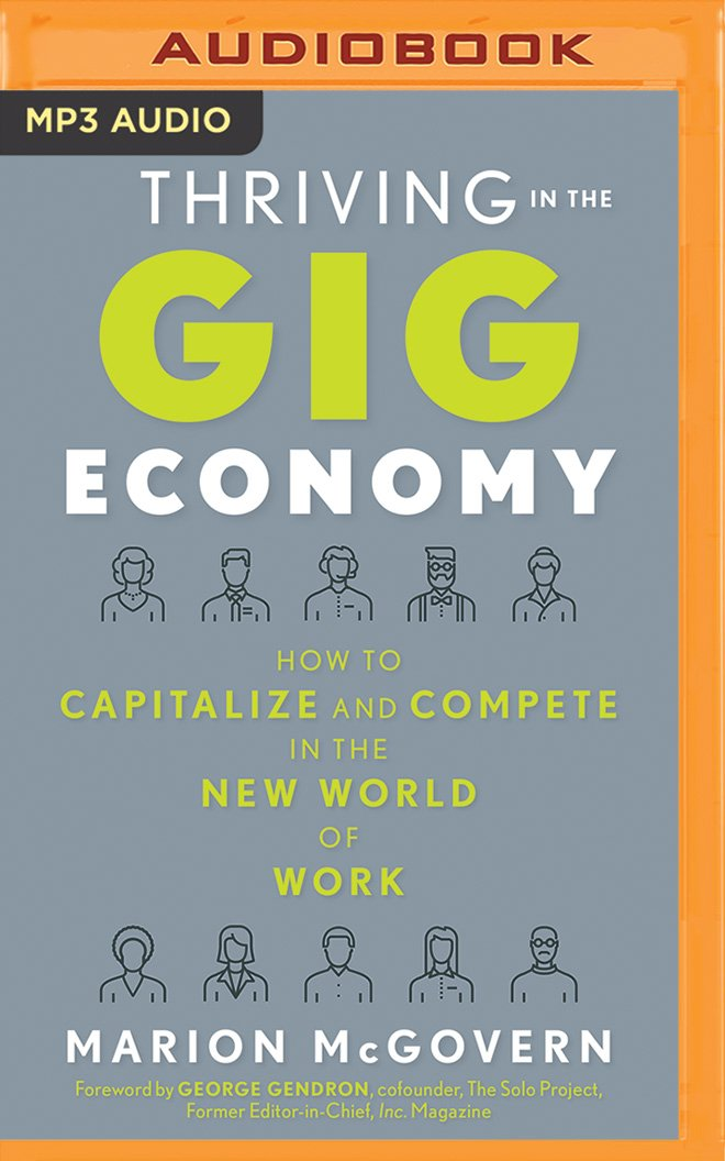 Download Thriving in the Gig Economy: How to Capitalize and Compete in the New World of Work ebook