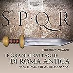Le grandi battaglie di Roma antica 1 [The great battles of ancient Rome 1] | Federico Mascagni