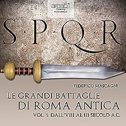 Le grandi battaglie di Roma antica 1 [The great battles of ancient Rome 1]