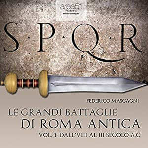 Le grandi battaglie di Roma antica 1 [The great battles of ancient Rome 1] Audiobook
