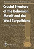 Crustal Structure of the Bohemian Massif and the West Carpathians, , 3642789978