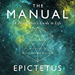 The Manual: A Philosopher's Guide to Life | Ancient Renewal,Sam Torode,Epictetus