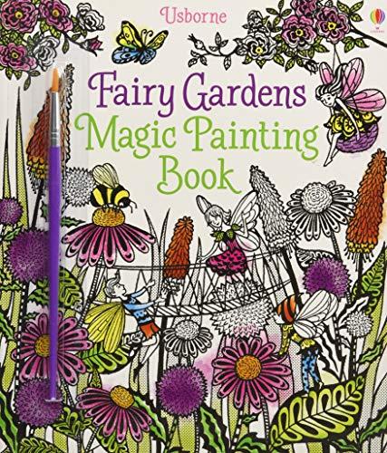 Fairy Gardens Magic Painting Book: 1 (Magic Painting Books)