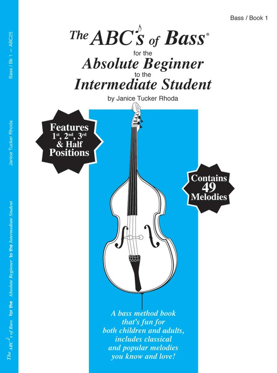 The ABCs of Bass for the Absolute Beginner to the Intermediate Student  (Book 1): Janice Tucker Rhoda: 9780825852558: Amazon.com: Books