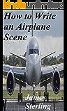 How to Write an Airport Scene: writethatscene(dot)com