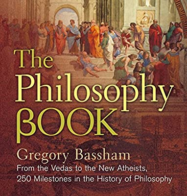 The Philosophy Book From Vedas To New Atheists 250 Milestones In History Of Sterling