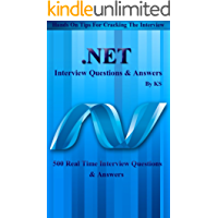 .NET Interview Questions & Answers: 500 Interview Questions, Hands on tips for cracking Interview