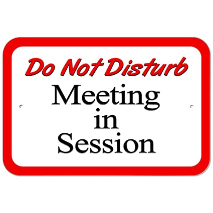 amazon com plastic sign do not disturb meeting in session 8 x 12