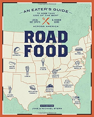 Roadfood, 10th Edition: An Eater's Guide to More Than 1,000 of the Best Local Hot Spots and Hidden Gems  Across America (Roadfood: The Coast-To-Coast Guide to the Best Barbecue Join) cover
