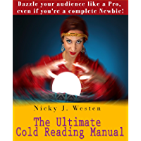 The Ultimate Cold Reading Manual: Dazzle your audience like a pro, even if you're a complete Newbie! (books on cold reading, cold reading techniques, best ... book, best books on cold reading, p)