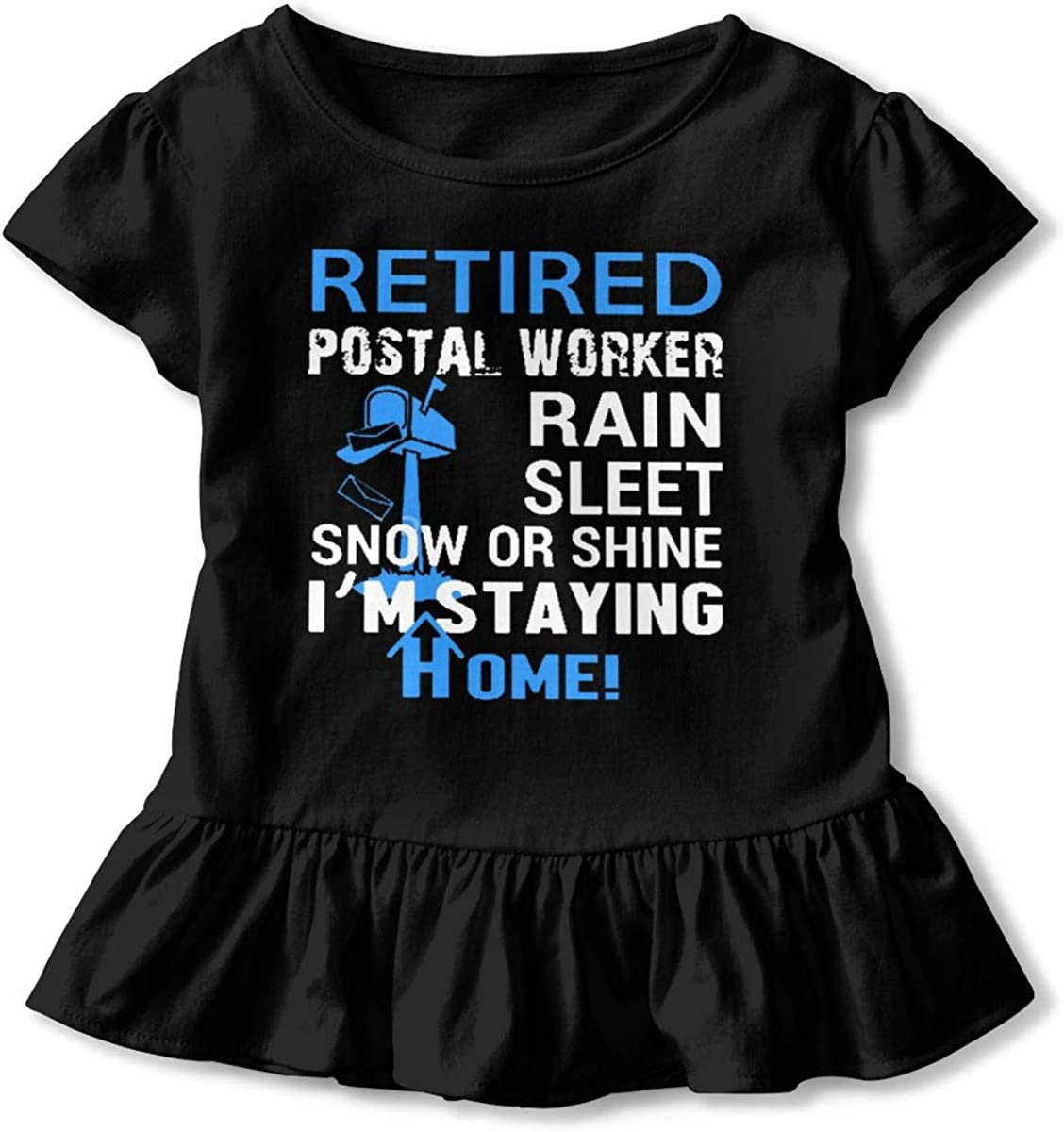 Retired Postal Worker Rain Shine Snow Staying Home Shirt Baby Girls Ruffles Print Clothes for 2-6 Years Old Baby