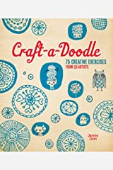 Craft-a-Doodle: 75 Creative Exercises from 18 Artists Paperback