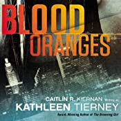 Blood Oranges: A Siobhan Quinn Novel | Kathleen Tierney