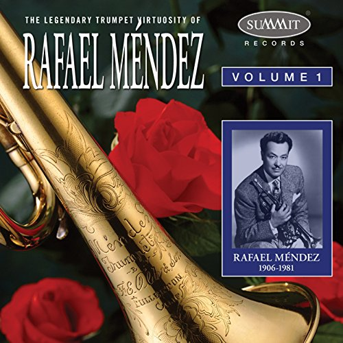 Legendary Trumpet Virtuosity of Rafael Mendez, Vol. - Rafael Store