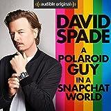 #9: A Polaroid Guy in a Snapchat World
