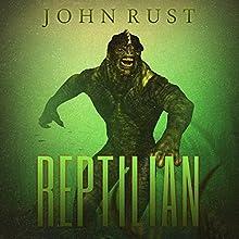 Reptilian Audiobook by John J. Rust Narrated by Jim Rush