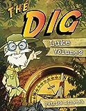 The Dig Luke Vol. 2 (The Dig for Kids: Luke) (Volume 2)