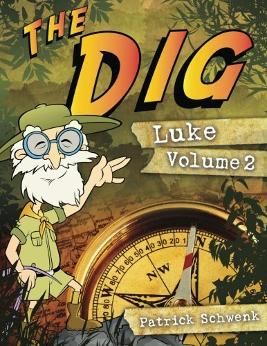 The Dig Luke Vol. 2 (The Dig for Kids: Luke) (Volume 2)