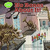 No Bones About It: Discovering Dinosaurs (Imagine That!)