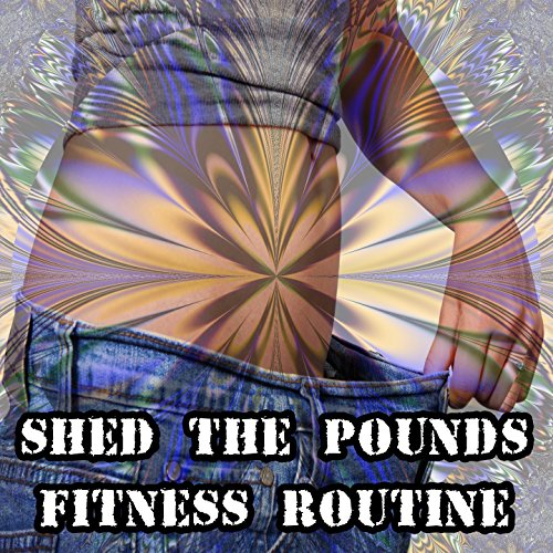 Shed The Pounds Fitness Routine (Gym Shed)