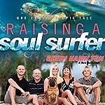 Raising a Soul Surfer: One Family's Epic Tale | Cheri Hamilton,Rick Bundschuh