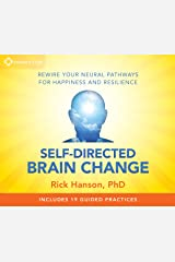 Self-Directed Brain Change: Rewire Your Neural Pathways for Happiness and Resilience Audio CD