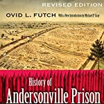 History of Andersonville Prison, Revised Edition | Ovid L. Futch,Michael P. Gray (introduction)