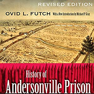 History of Andersonville Prison, Revised Edition Audiobook