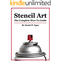Stencil Art: The Complete How-To Guide