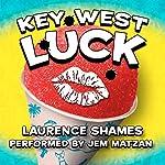 Key West Luck: Key West, Volume 11 | Laurence Shames