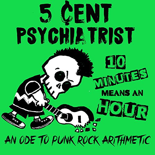 10 Minutes Means an Hour: An Ode to Punk Rock - Rock Psychiatrists