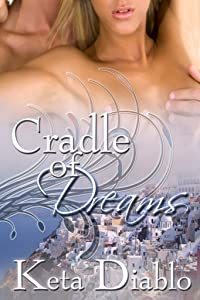 Cradle Of Dreams  (Dreams Series Book 1)