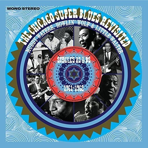 Chicago Single (The Chicago Super Blues Revisited - Singles As & Bs 1961-1962 [ORIGINAL RECORDINGS)