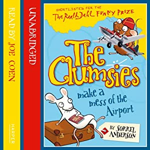 The Clumsies (6): The Clumsies Make a Mess of the Airport Audiobook