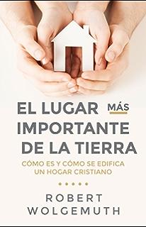 El lugar más importante de la tierra (Spanish Edition)