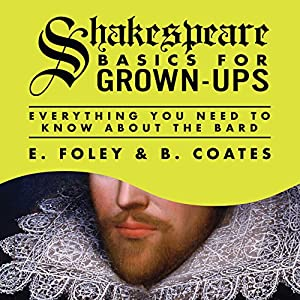 Shakespeare Basics for Grown-Ups Audiobook